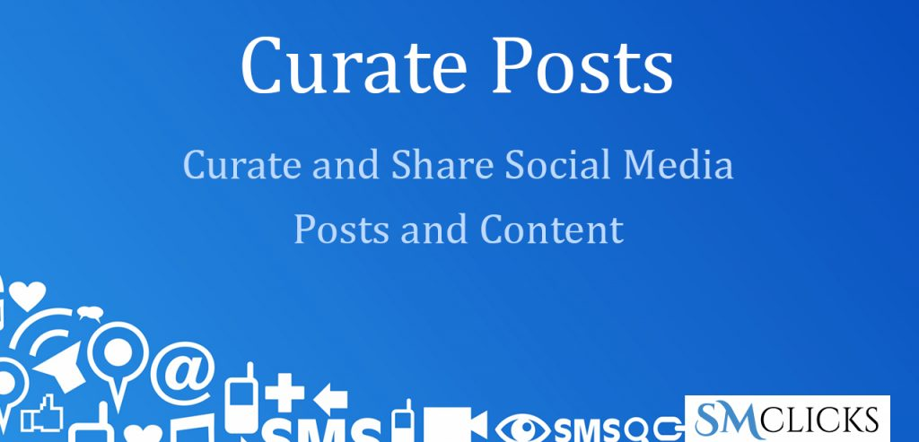 Curating Content | Curating Social Media Posts with SMclicks
