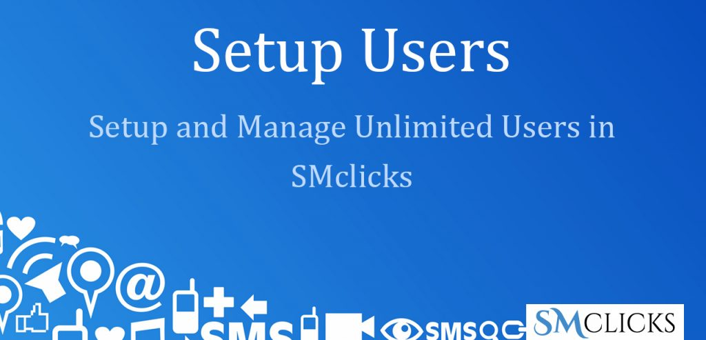 Setup and Manage Users in SMclicks